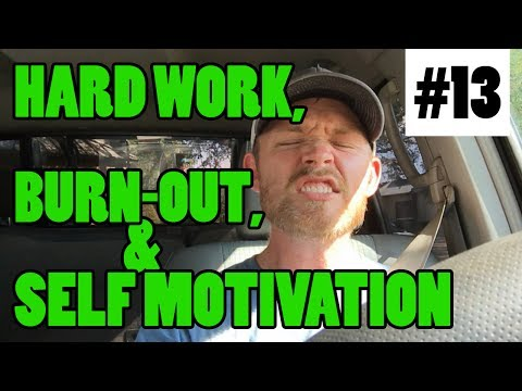 Episode 13 - Hard Work, Burnout, & Self Motivation