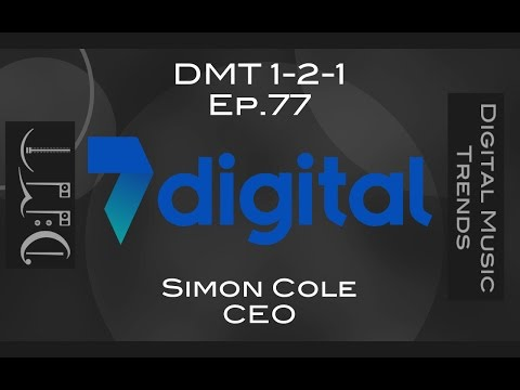 Ep78: An interview with Simon Cole, CEO of 7digital DMT 121