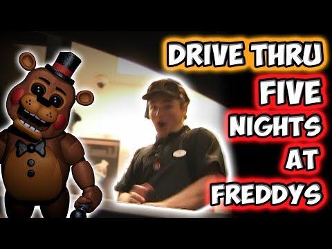 DRIVE THRU FIVE NIGHTS AT FREDDY'S!!
