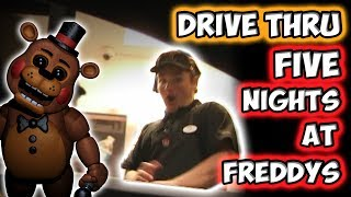 DRIVE THRU FIVE NIGHTS AT FREDDY
