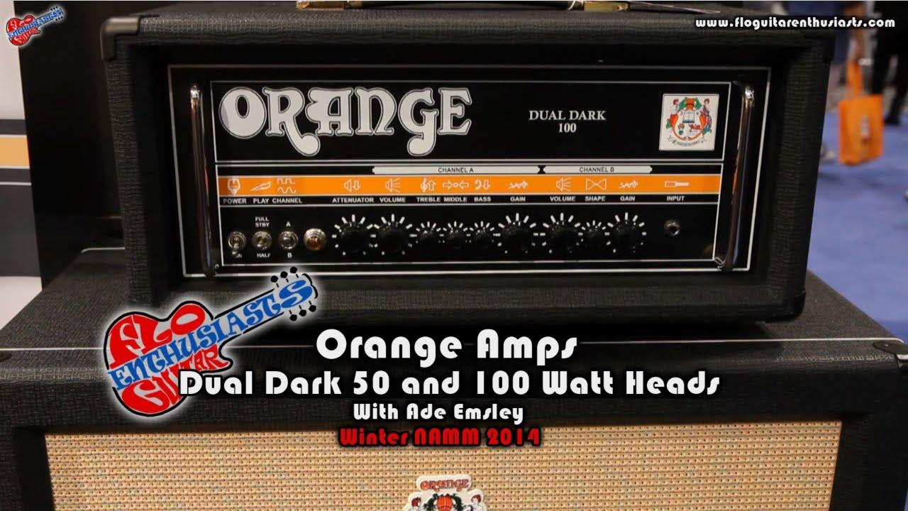 namm 2014 orange amps dual dark 50 and 100 watt amplifier demo with ade emsley youtube. Black Bedroom Furniture Sets. Home Design Ideas