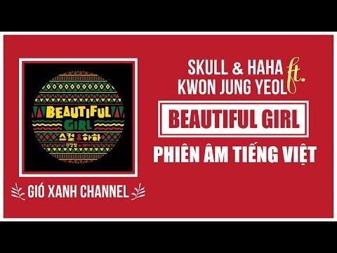 [Phiên âm Tiếng Việt] Beautiful Girl - Skull & Haha Feat. Kwon Jung Yeol Of 10cm