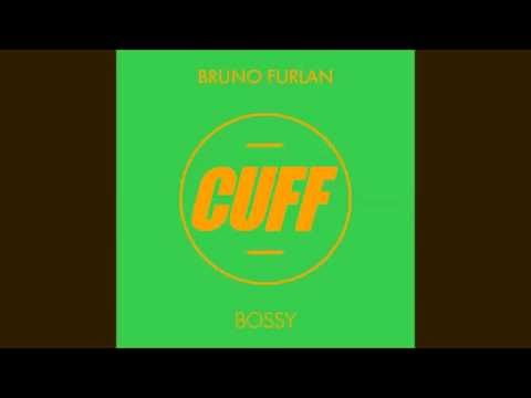 Bruno Furlan - Bossy (Originam Mix)