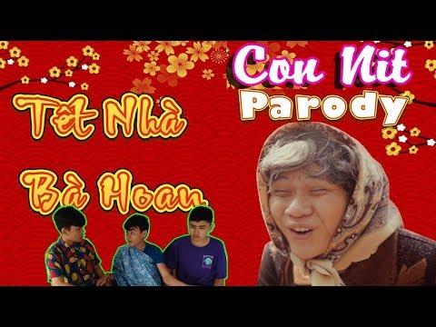 Tết Nhà Bà Hoan - Phiên bản Con Nit Team -  Con Nit channel