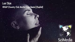 Lua Dipa   IDGAF Country Club Martini Crew Remix Explicit