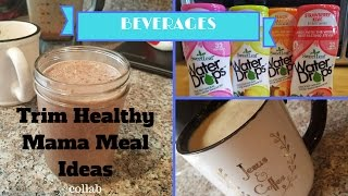 Trim Healthy Mama Beverages||THM meal Collab|| My favorite drinks