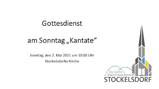 """Gottesdienst am Sonntag """"Kantate"""""""
