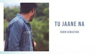 Tu jaane Na | Subin Sebastian | Cover Song | Vertical video