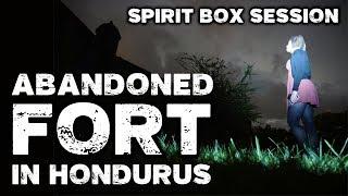 Haunted Honduras: San Fernando Omoa Fort Paranormal Investigation