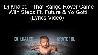 Dj Khaled That Range Rover Came With Steps Ft. Future Yo Gotti Lyrics.mp3