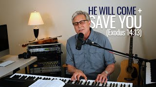 Don Moen | He Will Come and Save You (Exodus 14:13-14)