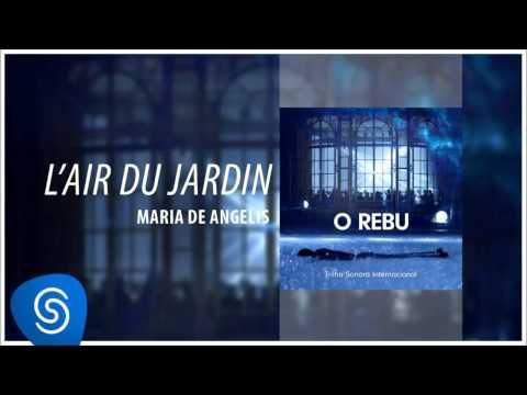 Maria De Angelis - L'air Du Jardin (O Rebu - Trilha Sonora Internacional) [Áudio Oficial]