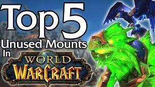 Top 5 Unused Mounts in World of Warcraft