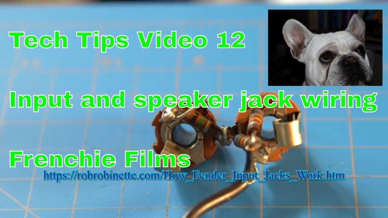 Tech Tips Video 12 Input Jacks And Speaker Wiring Youtube Fender Jack