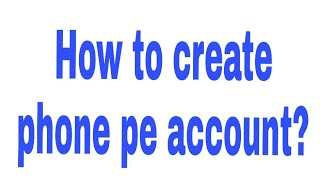 How to create phone pe account? || Phone or account Kaise banaye in hindi hindi