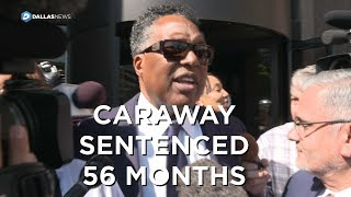 Former Dallas Mayor Pro Tem Dwaine Caraway sentenced to 56 months