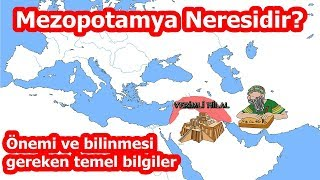 Mezopotamya Neresidir? Önemi ve Bilinmesi Gereken Temel Bilgiler