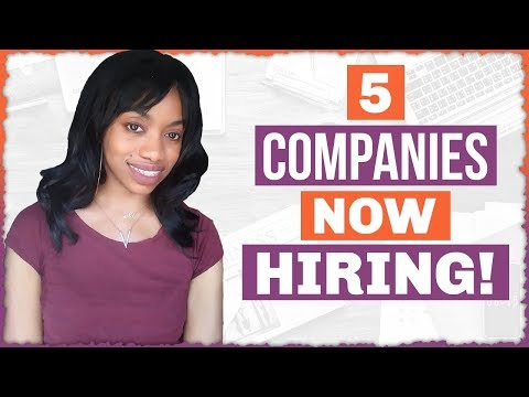 5 Companies NOW HIRING.Good Paying Work From Home Jobs