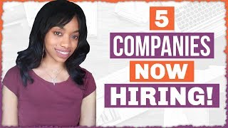 5 Work From Home Companies NOW HIRING.Good Paying Work From Home Jobs
