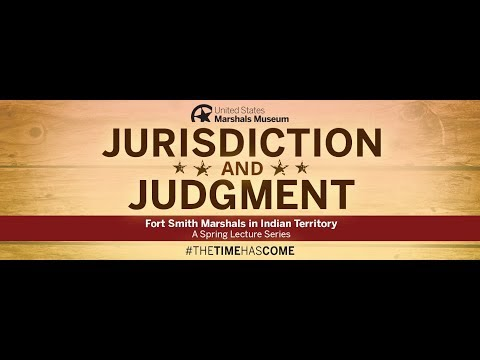 Jurisdiction and Judgment: Fort Smith Marshals in Indian Territory