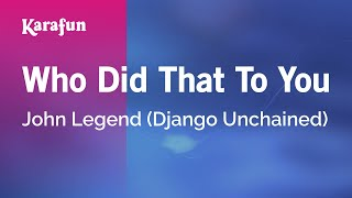 Karaoke Who Did That To You - John Legend *