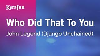 Karaoke Who Did That To You - John Legend *