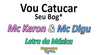 Baixar Mc Keron & Mc Digu - Vou Catucar Seu Bog* - Letra / Lyrics