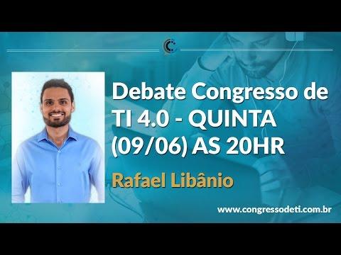 Debate Congresso de TI 4.0 - QUINTA (09/06) AS 20HR
