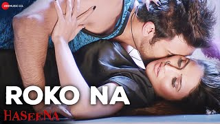 Roko Na (Video Song) | Haseena (2017)