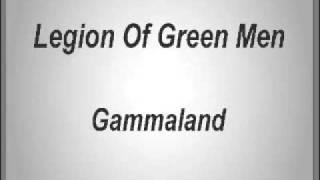 Legion Of Green Men - Gammaland