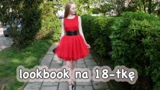 LOOKBOOK NA 18-tkę (sukienki na imprezę)💃