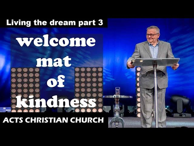 Living the dream Part 3 - Welcome mat of kindness | Pastor Mark Hodgetts