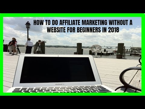 How to Do Affiliate Marketing Without a Website for Beginners in 2018