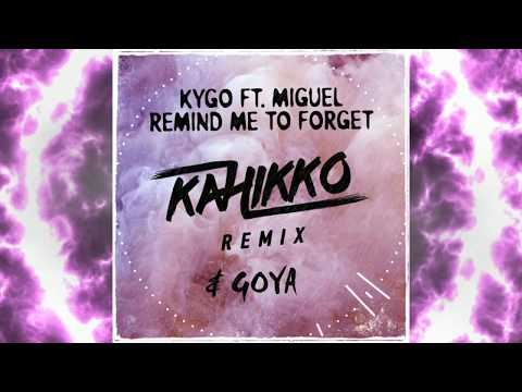 Kygo ft. Miguel - Remind Me To Forget (Kahikko & Goya Remix)