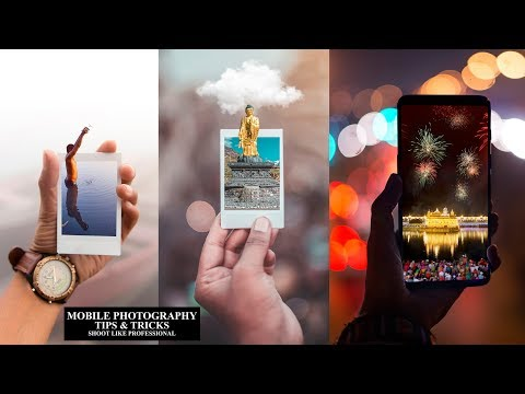 Top Mobile Photography Tips And Tricks Of 2019 - Shoot Like DSLR Camera..