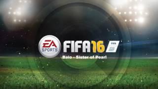 Baio - Sister of Pearl (Fifa 16)