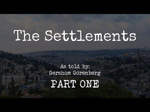 The Settlements   Gershom Gorenberg   Part I