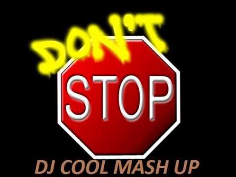 D.O.N.S. &  U.F.U.K. - Don't Stop (Dj Cool Mash Up)