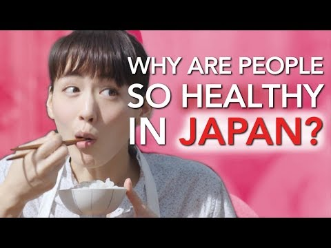 Why are people so Healthy in Japan?