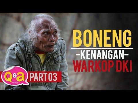 Boneng & Kenangan WARKOP DKI (Q&A Part 3)