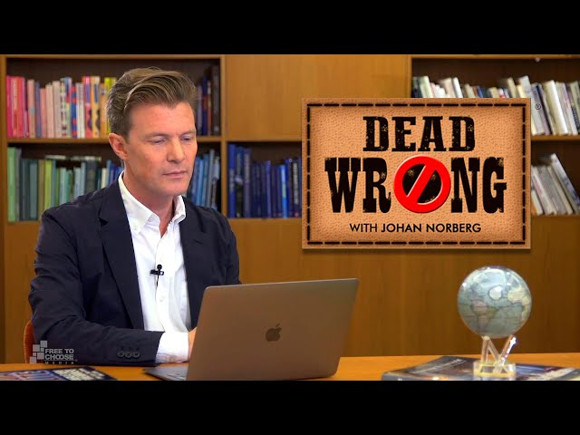 Dead Wrong® with Johan Norberg - Greta is Wrong on Growth