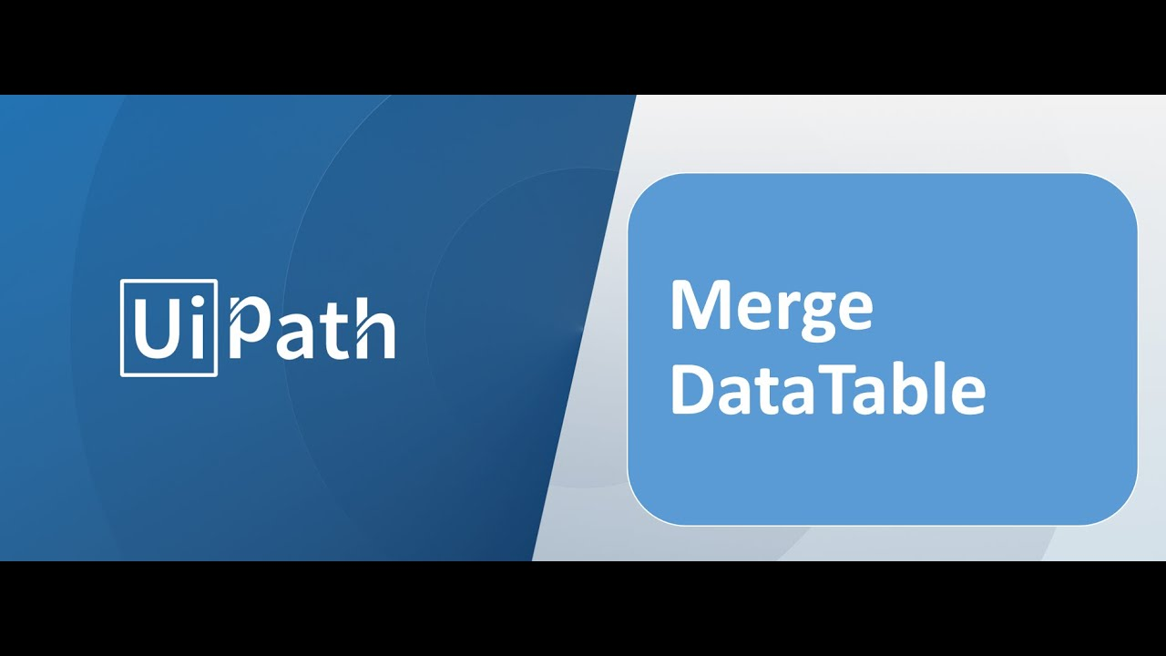 RPA - UiPath - Merge Data Table