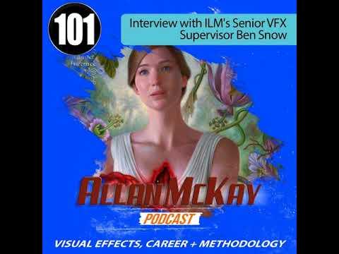 101 -- Ben Snow, ILM VFX Supervisor -- Iron Man, The Mummy, Star Wars, Mother!
