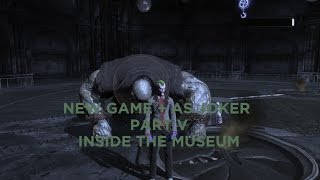 B:AC - New Game + As The Joker PART V (The Museum)