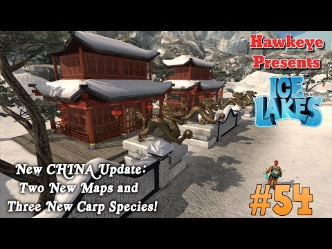 Ice Lakes - Ep. #54 - New China Update: Two New Maps & Three New Carp Species!