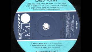 FREDDIE SCOTT  Are you lonely for me Baby