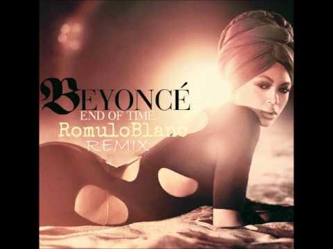 Beyonce - End Of Time (RomuloBlanc Remix)