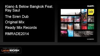 Kiano & Below Bangkok Feat. Ray Saul - The Siren Dub (Original Mix)- ReadyMixRecords [Official Clip]