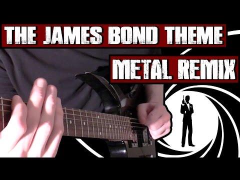 The James Bond Theme (Metal Remix)