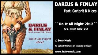Darius & Finlay Feat. Carlprit & Nicco - Do It All Night 2k12 (Club Mix)
